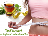 Top 10 ceaiuri care te ajuta sa slabesti sanatos