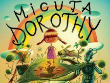 """""""Micuta Dorothy"""", un spectacol de exceptie dedicat copiilor"""
