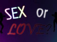 Sex sau dragoste? Una ne prosteste, alta ne face mai destepti!